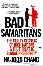 Bad Samaritans : The Guilty Secrets of Rich Nations and the Threat to Global Prosperity (Paperback)