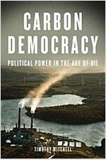 Carbon Democracy : Political Power in the Age of Oil (Paperback, 2 Revised edition)