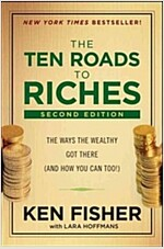 The Ten Roads to Riches: The Ways the Wealthy Got There (and How You Can Too!) (Hardcover, 2)