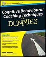 Cognitive Behavioural Coaching Techniques For Dummies (Paperback)