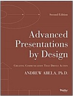 Advanced Presentations by Design: Creating Communication That Drives Action (Paperback, 2)
