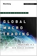 Global Macro Trading: Profiting in a New World Economy (Hardcover)