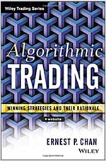 Algorithmic Trading: Winning Strategies and Their Rationale (Hardcover)
