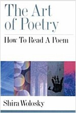 The Art of Poetry: How to Read a Poem (Paperback)