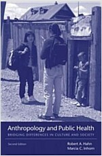 Anthropology and Public Health: Bridging Differences in Culture and Society (Paperback, 2)