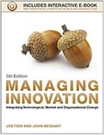 Managing Innovation: Integrating Technological, Market and Organizational Change (Paperback, 5)