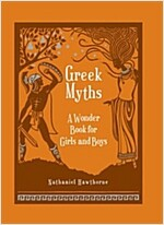 Greek Myths: A Wonder Book for Girl & Boys (Hardcover)