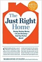 [중고] The Just Right Home: Buying, Renting, Moving--Or Just Dreaming--Find Your Perfect Match! (Paperback)