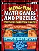 Mega-fun Math Games and Puzzles for the Elementary Grades : Over 125 Activities That Teach Math Facts, Concepts, and Thinking Skills (Paperback)