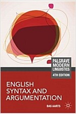 English Syntax and Argumentation (Paperback, 4th ed. 2013)