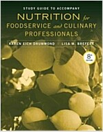Nutrition for Foodservice and Culinary Professionals (Paperback, 8, Study Guide)