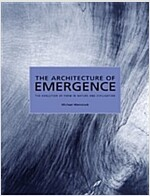 The Architecture of Emergence - the Evolution of  Form in Nature and Civilisation (Paperback)