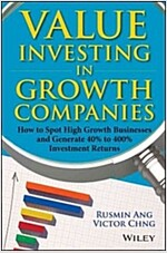 Value Investing in Growth Companies: How to Spot High Growth Businesses and Generate 40% to 400% Investment Returns                                    (Hardcover)