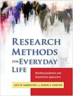 Research Methods for Everyday Life : Blending Qualitative and Quantitative Approaches (Paperback)