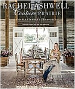 Rachel Ashwell: Couture Prairie : And Flea Market Treasures (Hardcover)