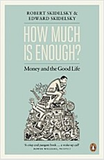 How Much is Enough? : Money and the Good Life (Paperback)