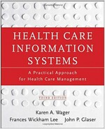 Health Care Information Systems: A Practical Approach for Health Care Management (Paperback, 3, Revised)