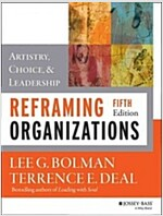 Reframing Organizations: Artistry, Choice, and Leadership (Paperback, 5, Revised)