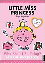 Little Miss Princess: Who Shall I be Today? : Dress Up Sticker Book (Paperback)
