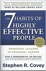 The 7 Habits of Highly Effective People: Powerful Lessons in Personal Change (Paperback, 25, Anniversary)