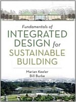 Fundamentals of Integrated Design for Sustainable Building : Principles and Practice (Hardcover)