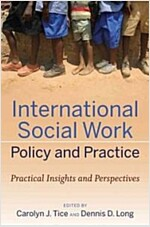 International Social Work Policy and Practice : Practical Insights and Perspectives (Paperback)
