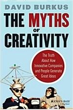 The Myths of Creativity: The Truth about How Innovative Companies and People Generate Great Ideas (Hardcover)