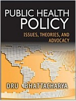 Public Health Policy: Issues, Theories, and Advocacy (Paperback)