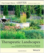 Therapeutic Landscapes: An Evidence-Based Approach to Designing Healing Gardens and Restorative Outdoor Spaces (Hardcover)