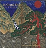 In Grand Style: Celebrations in Korean Art During the Joseon Dynasty (Hardcover)