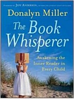 The Book Whisperer : Awakening the Inner Reader in Every Child (Paperback)