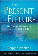 The Present Future : Six Tough Questions for the Church (Paperback)