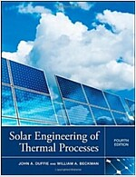 Solar Engineering of Thermal Processes (Hardcover, 4th Edition)