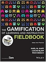 The Gamification of Learning and Instruction Fieldbook: Ideas Into Practice (Paperback)