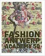 Fashion Antwerp Academy 50 (Hardcover)