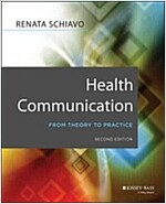 Health Communication: From Theory to Practice (Paperback, 2)
