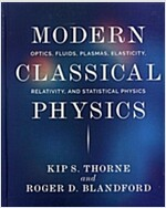 Modern Classical Physics: Optics, Fluids, Plasmas, Elasticity, Relativity, and Statistical Physics (Hardcover)