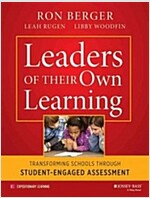 Leaders of Their Own Learning: Transforming Schools Through Student-Engaged Assessment (Paperback)
