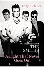A Light That Never Goes Out : The Enduring Saga of the Smiths (Paperback)