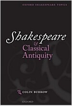 Shakespeare and Classical Antiquity (Paperback)