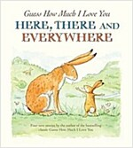 Guess How Much I Love You Here, There and Everywhere (Paperback)