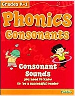 Phonics Consonants, Grades K-1: Consonant Sounds You Need to Know to Be a Successful Reader (Paperback)