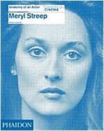 Meryl Streep: Anatomy of an Actor (Hardcover)