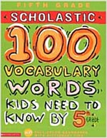 100 Vocabulary Words Kids Need to Know by 5th Grade (Paperback)