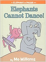 Elephants Cannot Dance! (Hardcover)