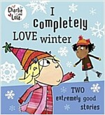 Charlie and Lola: I Completely Love Winter (Paperback)