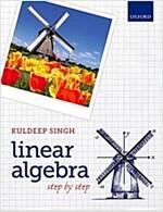 Linear Algebra : Step by Step (Paperback)