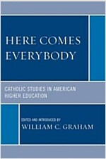 Here Comes Everybody: Catholic Studies in American Higher Education (Paperback)