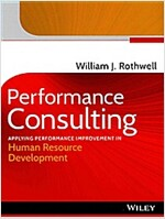 Performance Consulting: Applying Performance Improvement in Human Resource Development (Hardcover)
