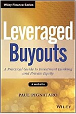 Leveraged Buyouts: A Practical Guide to Investment Banking and Private Equity (Hardcover)